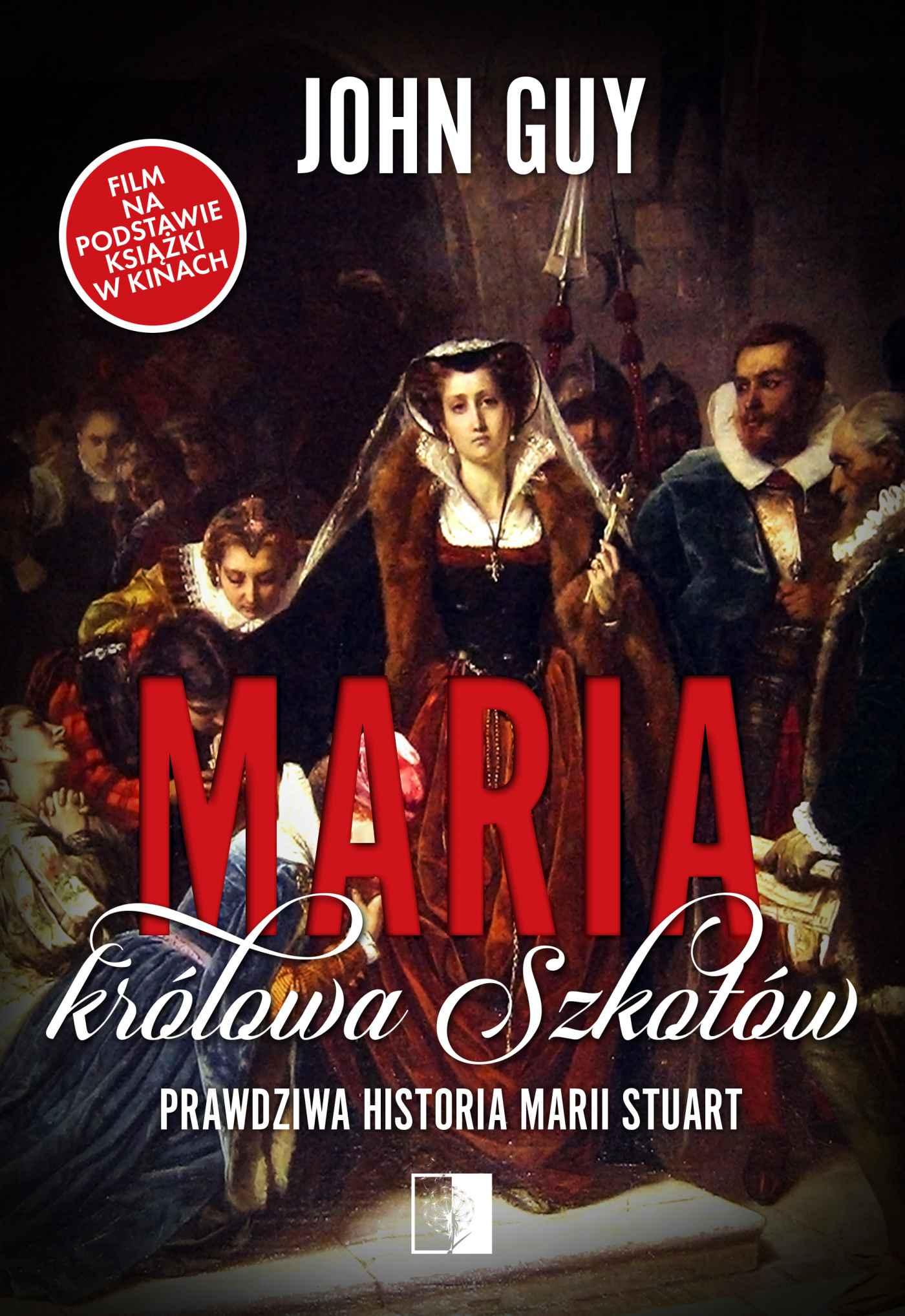 Maria królowa Szkotów. Prawdziwa historia Marii Stuart - Ebook (Książka EPUB) do pobrania w formacie EPUB
