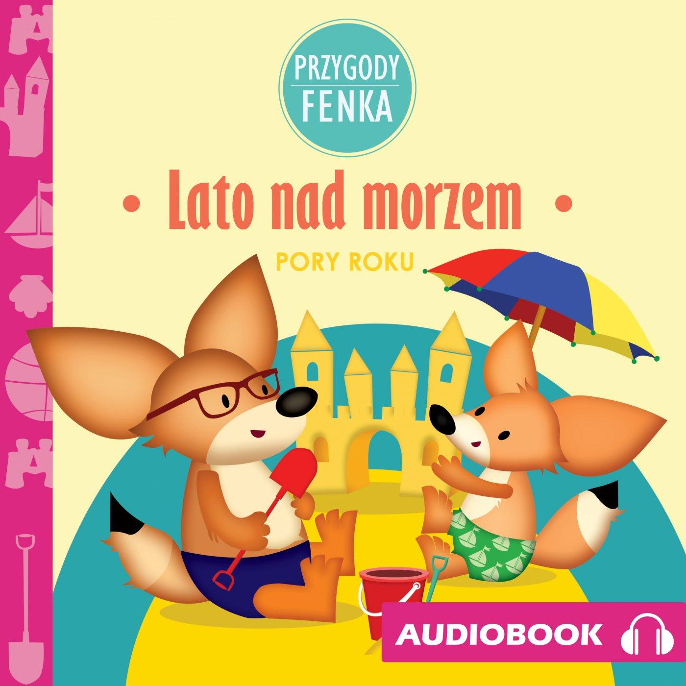 Przygody Fenka. Lato nad morzem - Audiobook (Książka audio MP3) do pobrania w całości w archiwum ZIP
