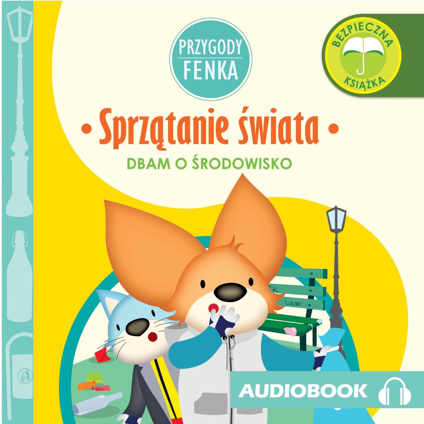 Przygody Fenka. Sprzątanie świata - Audiobook (Książka audio MP3) do pobrania w całości w archiwum ZIP