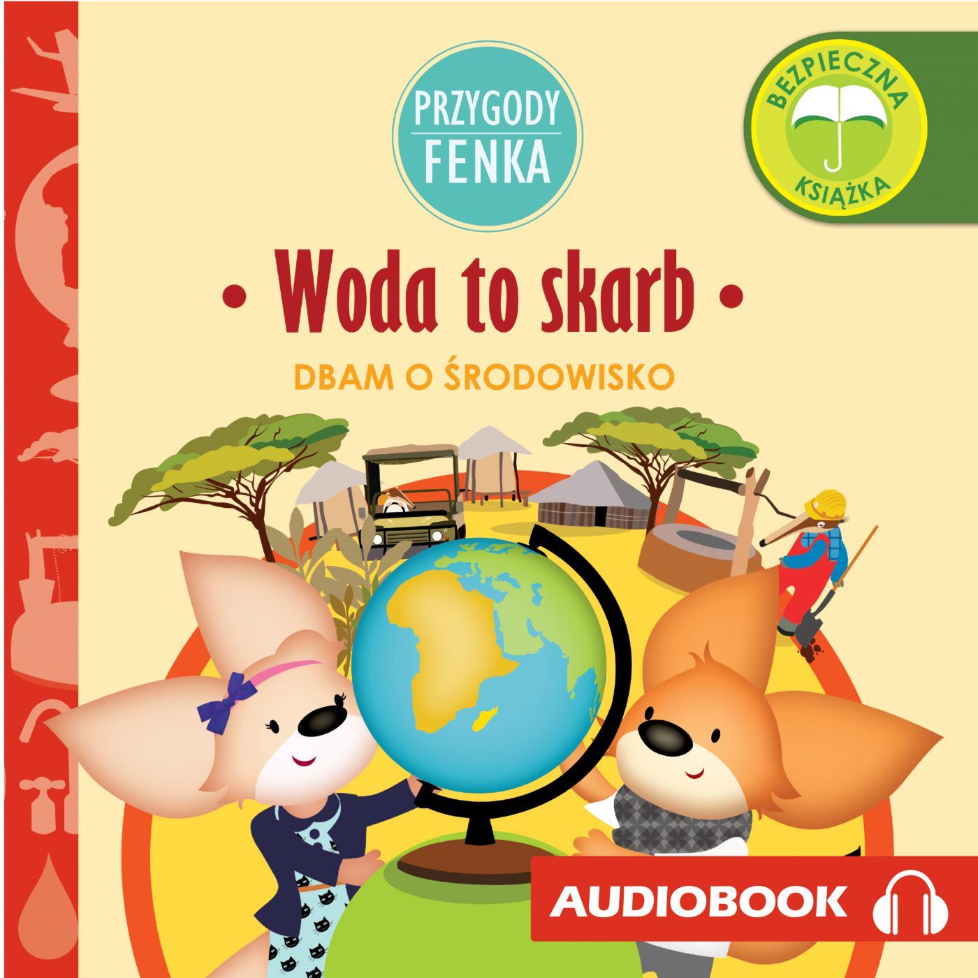 Przygody Fenka. Woda to skarb - Audiobook (Książka audio MP3) do pobrania w całości w archiwum ZIP