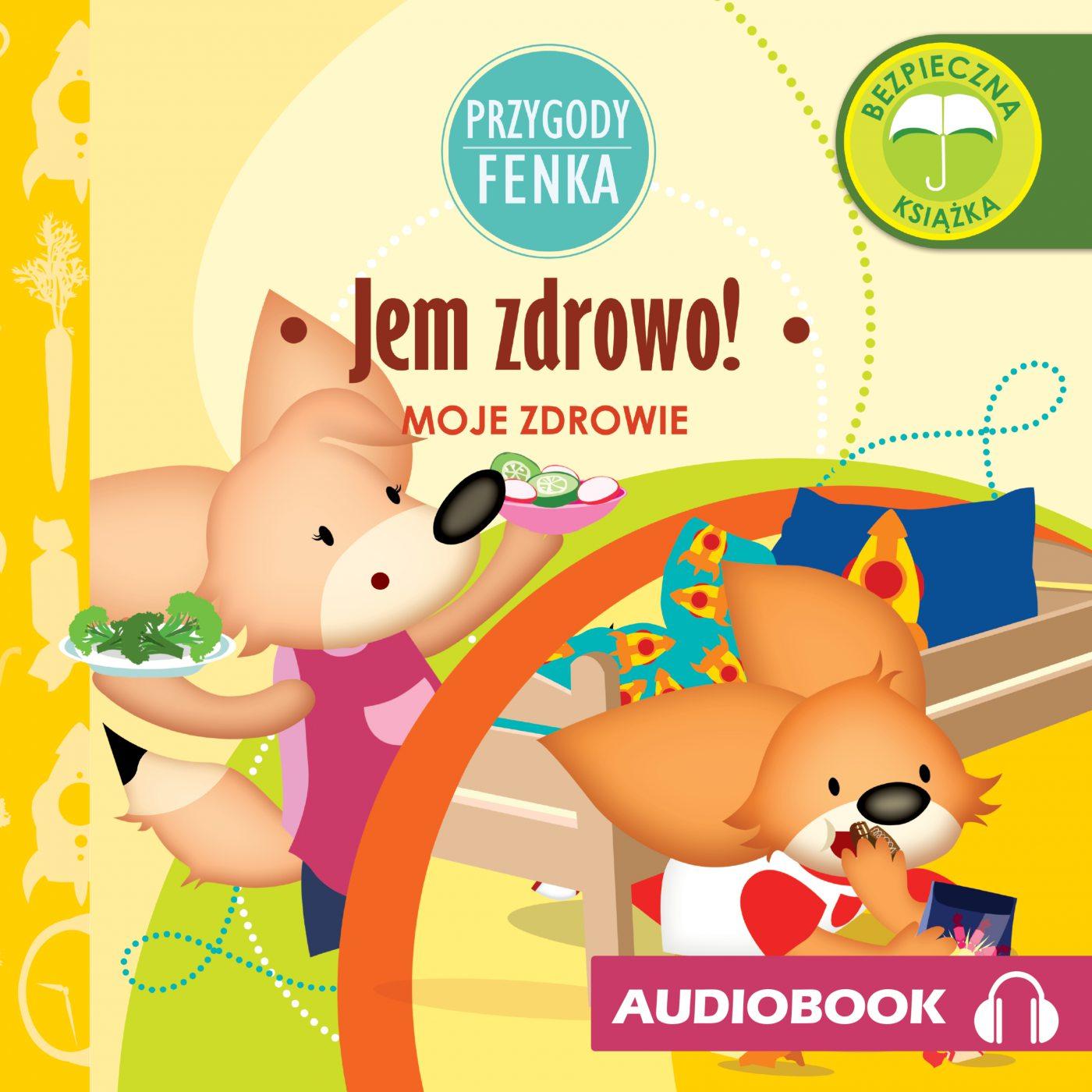 Przygody Fenka. Jem zdrowo! - Audiobook (Książka audio MP3) do pobrania w całości w archiwum ZIP