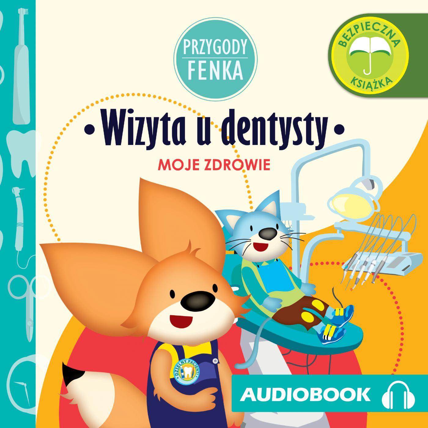 Przygody Fenka. Wizyta u dentysty - Audiobook (Książka audio MP3) do pobrania w całości w archiwum ZIP