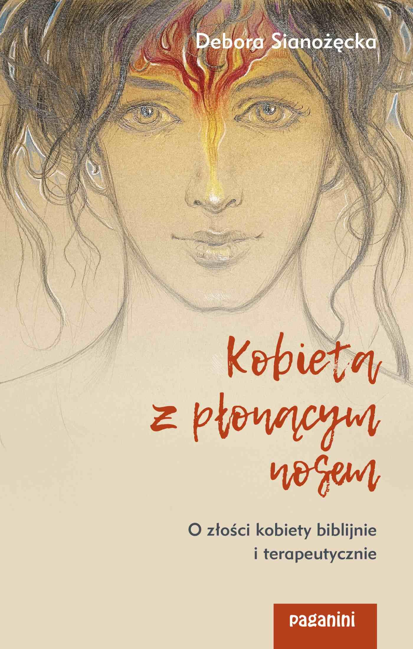 Kobieta z płonącym nosem. O złości kobiety biblijnie i terapeutycznie - Ebook (Książka na Kindle) do pobrania w formacie MOBI