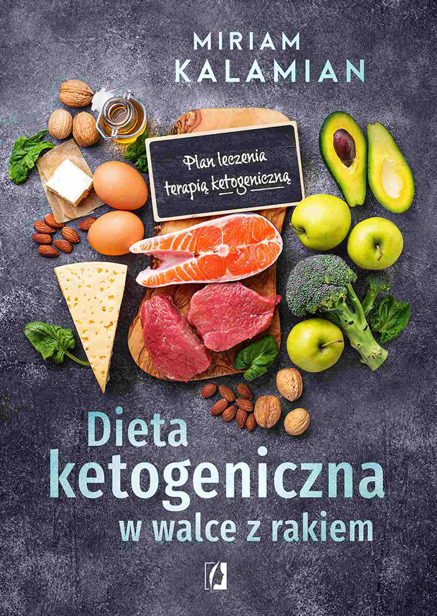 Dieta ketogeniczna w walce z rakiem. Plan leczenia terapią ketogeniczną - Ebook (Książka EPUB) do pobrania w formacie EPUB