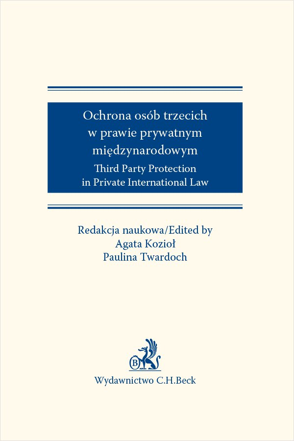 Ochrona osób trzecich w prawie prywatnym międzynarodowym. Third Party Protection in Private International Law - Ebook (Książka EPUB) do pobrania w formacie EPUB