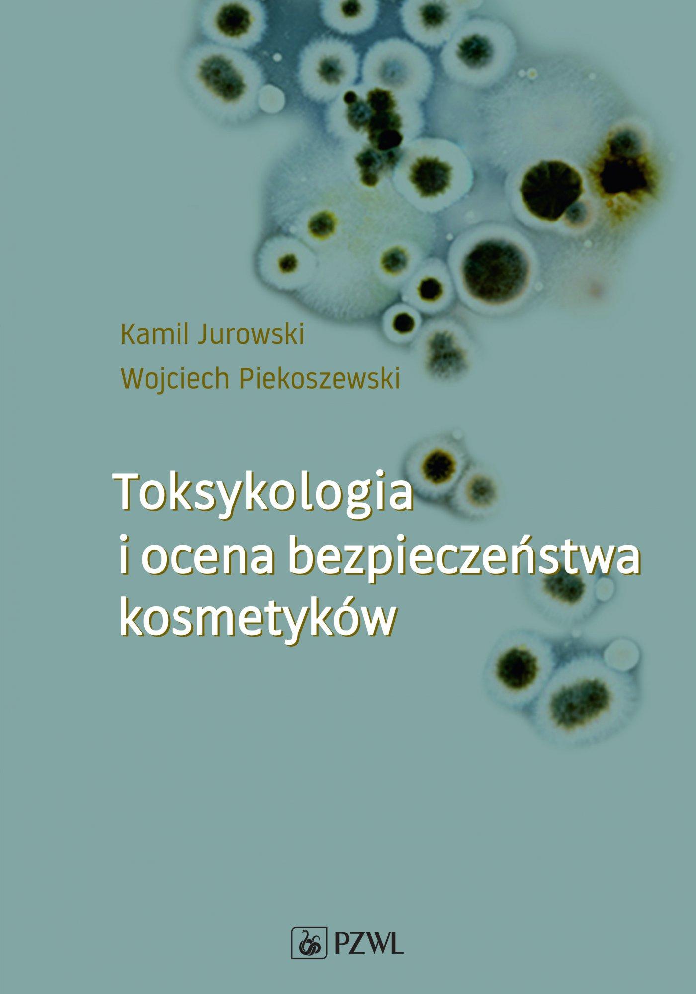 Toksykologia i ocena bezpieczeństwa kosmetyków - Ebook (Książka EPUB) do pobrania w formacie EPUB