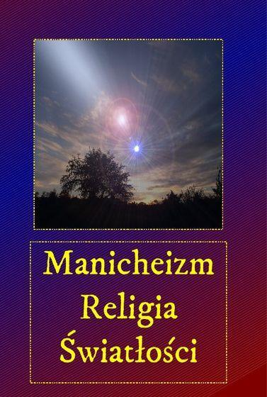 Manicheizm religia Światłości - Audiobook (Książka audio MP3) do pobrania w całości w archiwum ZIP