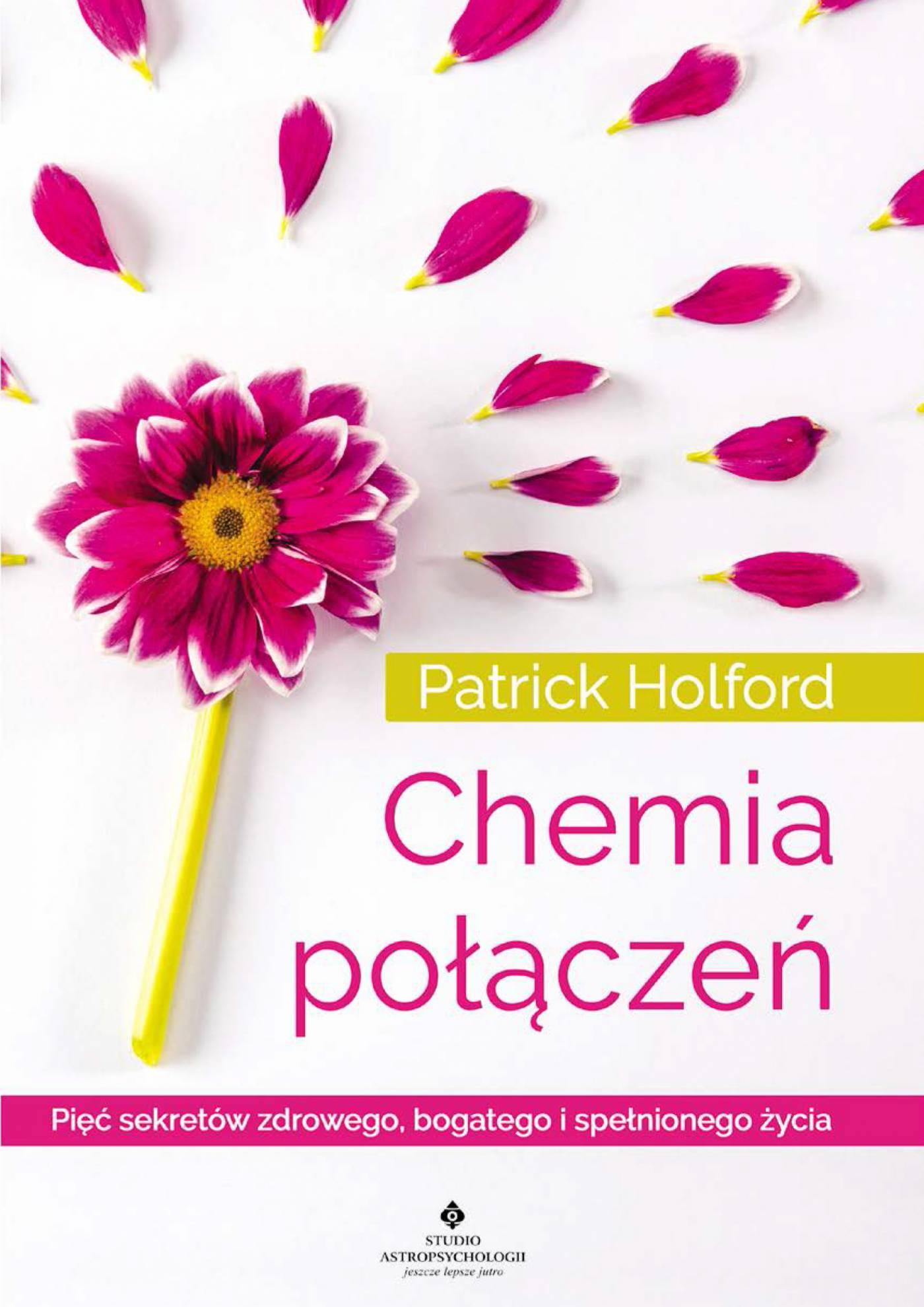 Chemia połączeń. Pięć sekretów zdrowego, bogatego i spełnionego życia - Ebook (Książka PDF) do pobrania w formacie PDF