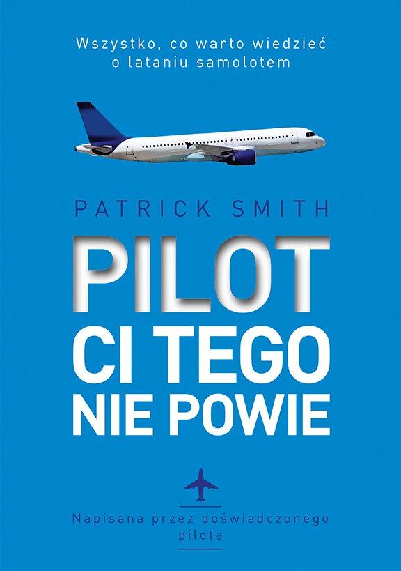 Pilot ci tego nie powie - Ebook (Książka na Kindle) do pobrania w formacie MOBI