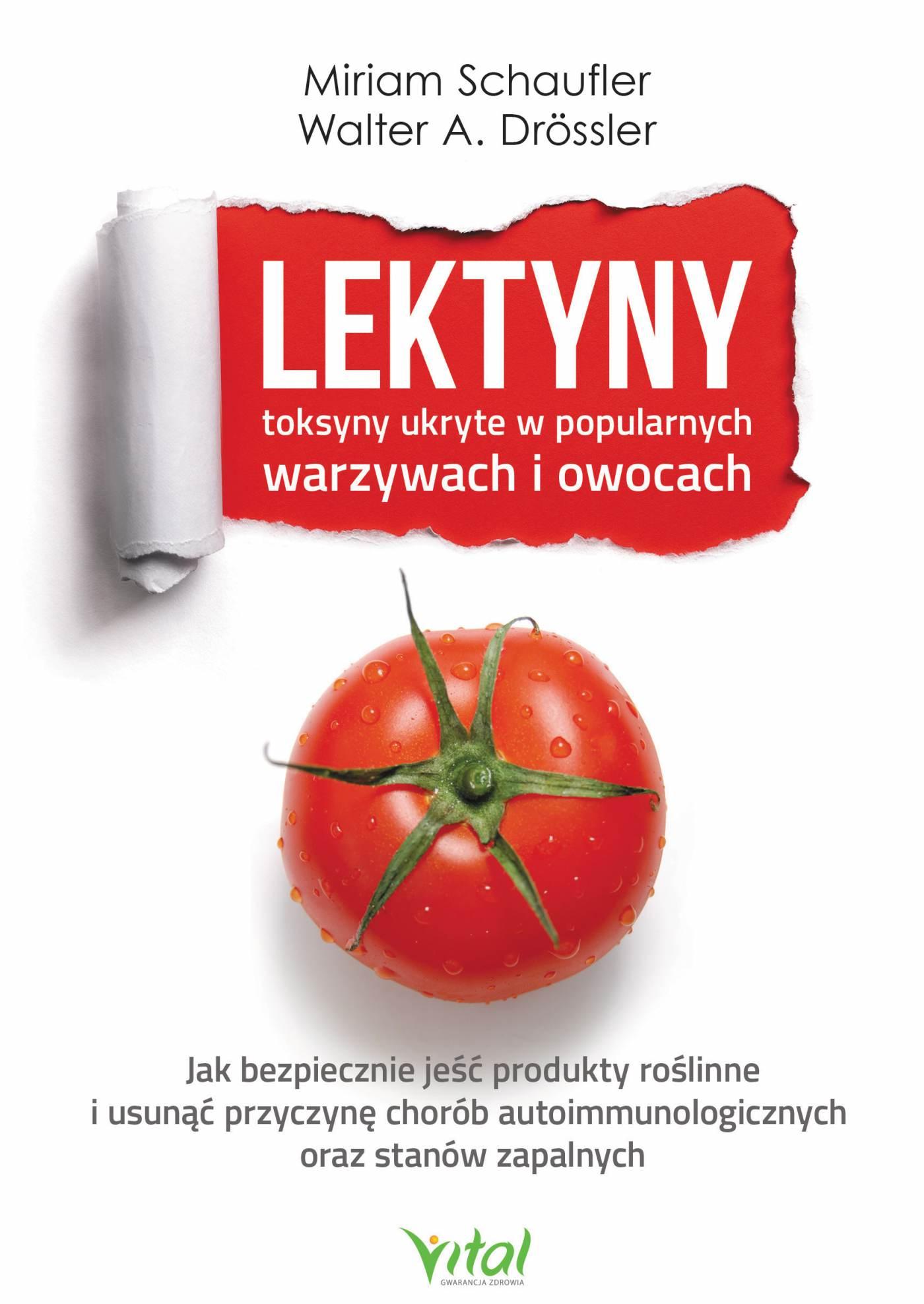Lektyny - toksyny ukryte w popularnych warzywach i owocach - Ebook (Książka EPUB) do pobrania w formacie EPUB
