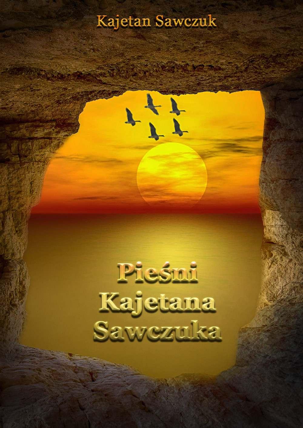 Pieśni Kajetana Sawczuka - Ebook (Książka EPUB) do pobrania w formacie EPUB