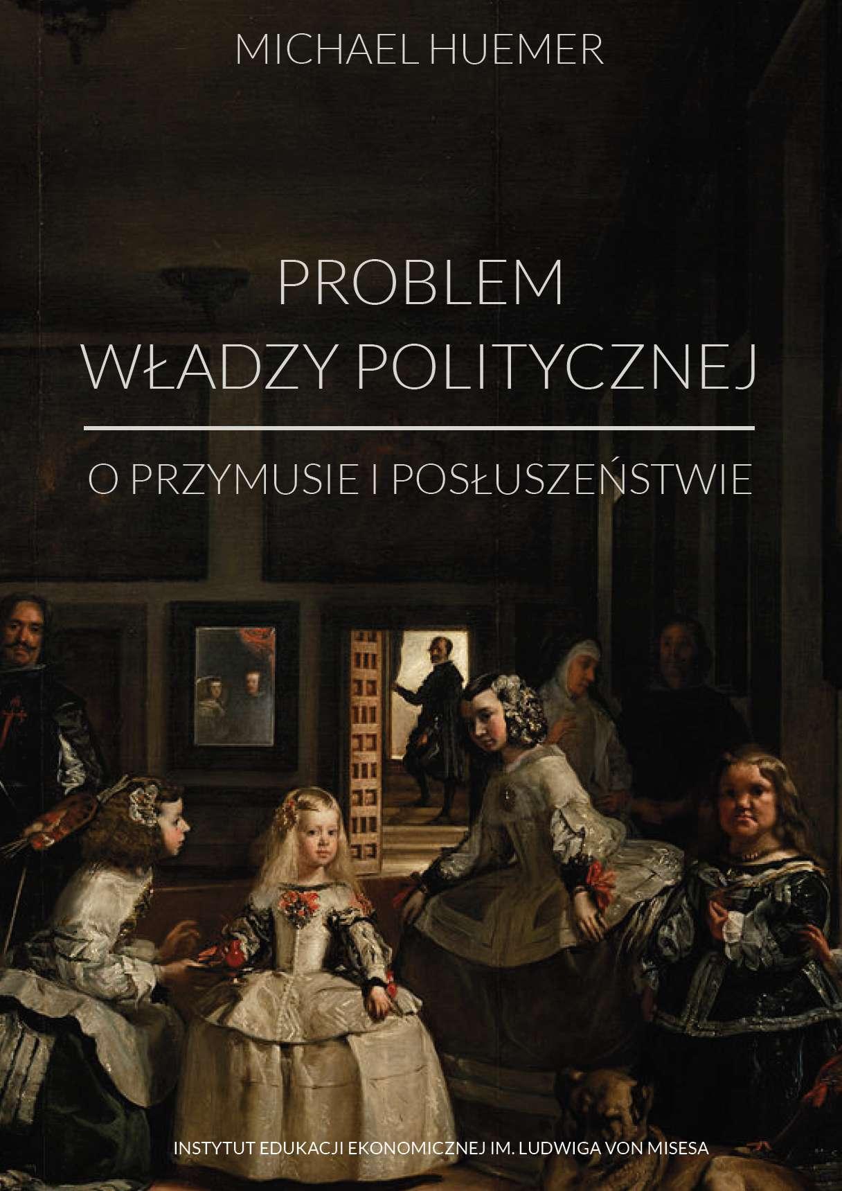 Problem władzy politycznej. O przymusie i posłuszeństwie - Ebook (Książka na Kindle) do pobrania w formacie MOBI