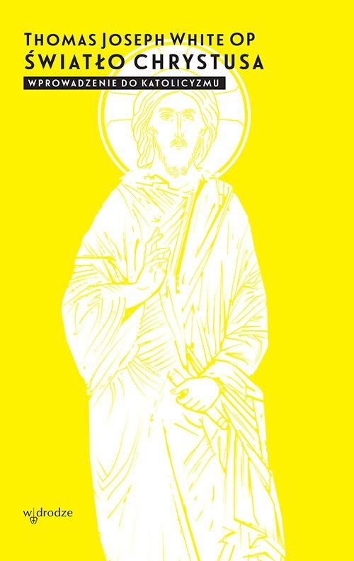 Światło Chrystusa. Wprowadzenie do katolicyzmu - Ebook (Książka na Kindle) do pobrania w formacie MOBI