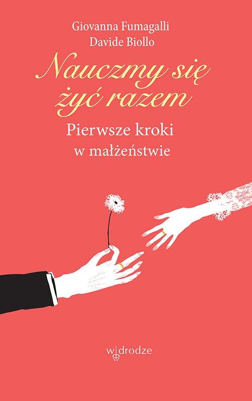 Nauczmy się żyć razem. Pierwsze kroki w małżeństwie - Ebook (Książka na Kindle) do pobrania w formacie MOBI