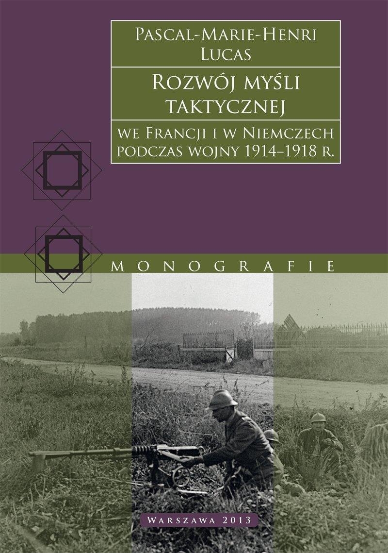 Rozwój myśli taktycznej we Francji i w Niemczech podczas wojny 1914−1918 r. - Ebook (Książka EPUB) do pobrania w formacie EPUB