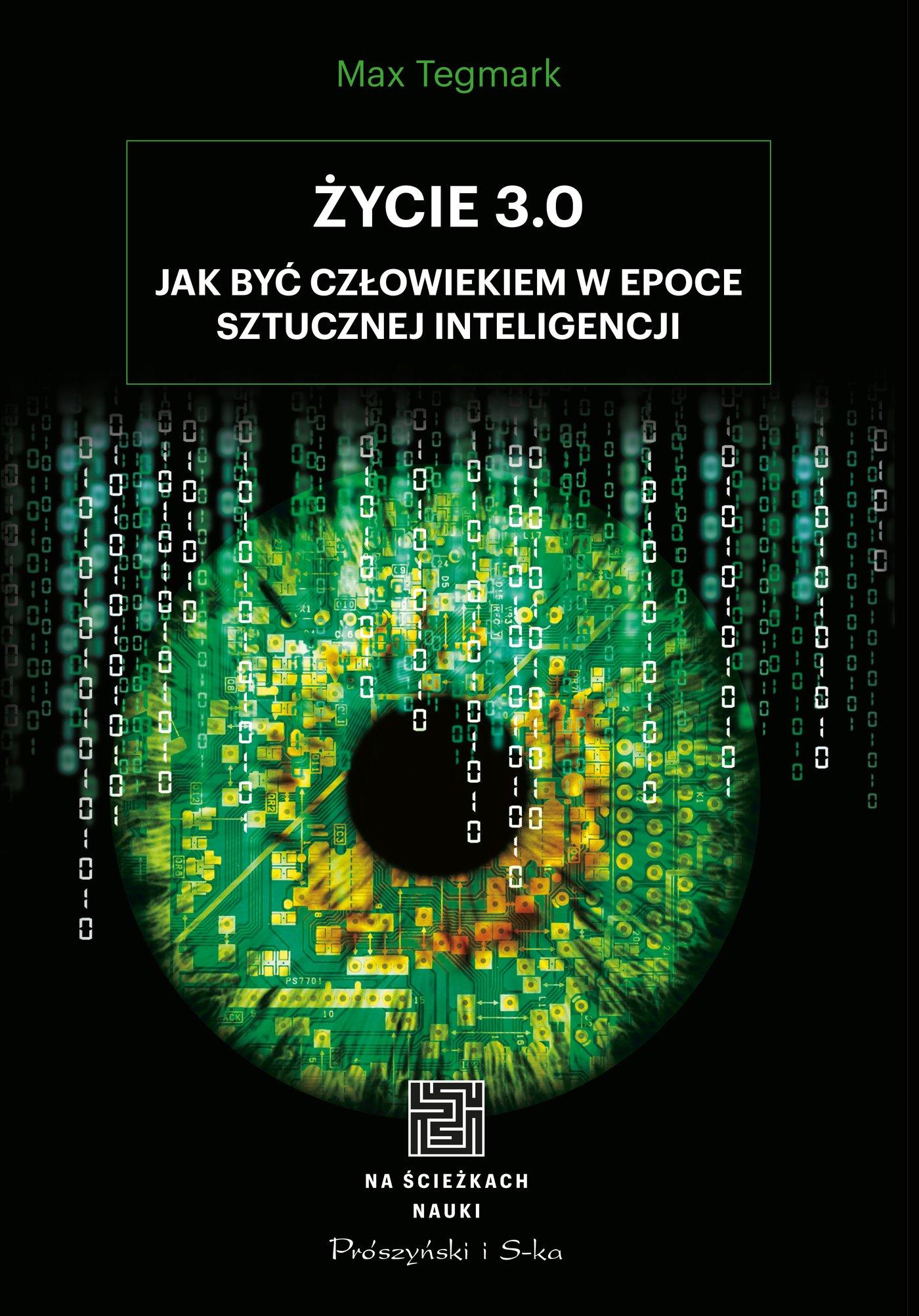 Życie 3.0. Człowiek w erze sztucznej inteligencji - Ebook (Książka na Kindle) do pobrania w formacie MOBI