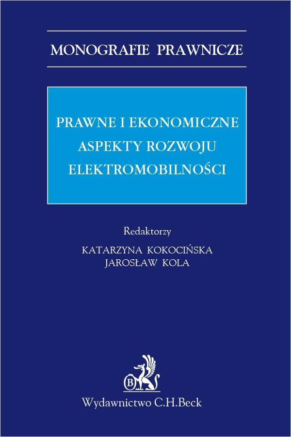 Prawne i ekonomiczne aspekty rozwoju elektromobilności - Ebook (Książka PDF) do pobrania w formacie PDF