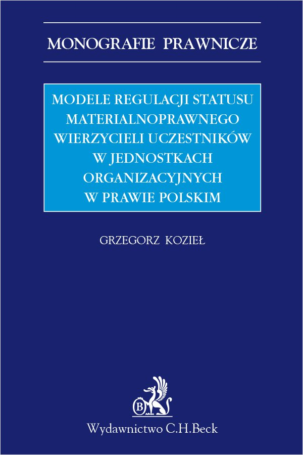 Modele regulacji statusu materialnoprawnego wierzycieli uczestników w jednostkach organizacyjnych w prawie polskim