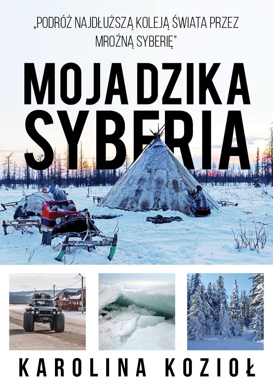 Moja dzika Syberia - Ebook (Książka na Kindle) do pobrania w formacie MOBI