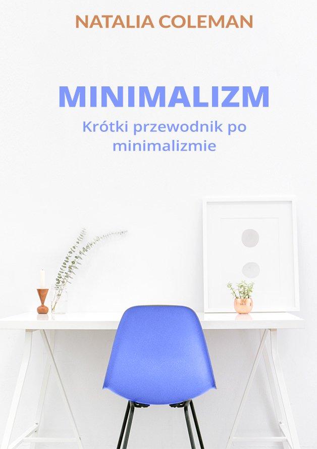 Minimalizm. Krótki przewodnik po minimalizmie - Ebook (Książka EPUB) do pobrania w formacie EPUB