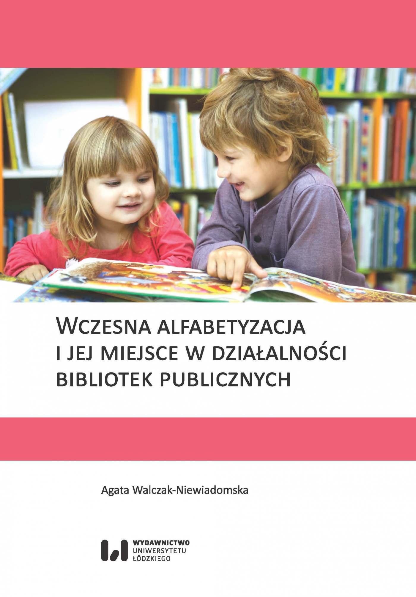 Wczesna alfabetyzacja i jej miejsce w działalności bibliotek publicznych - Ebook (Książka PDF) do pobrania w formacie PDF
