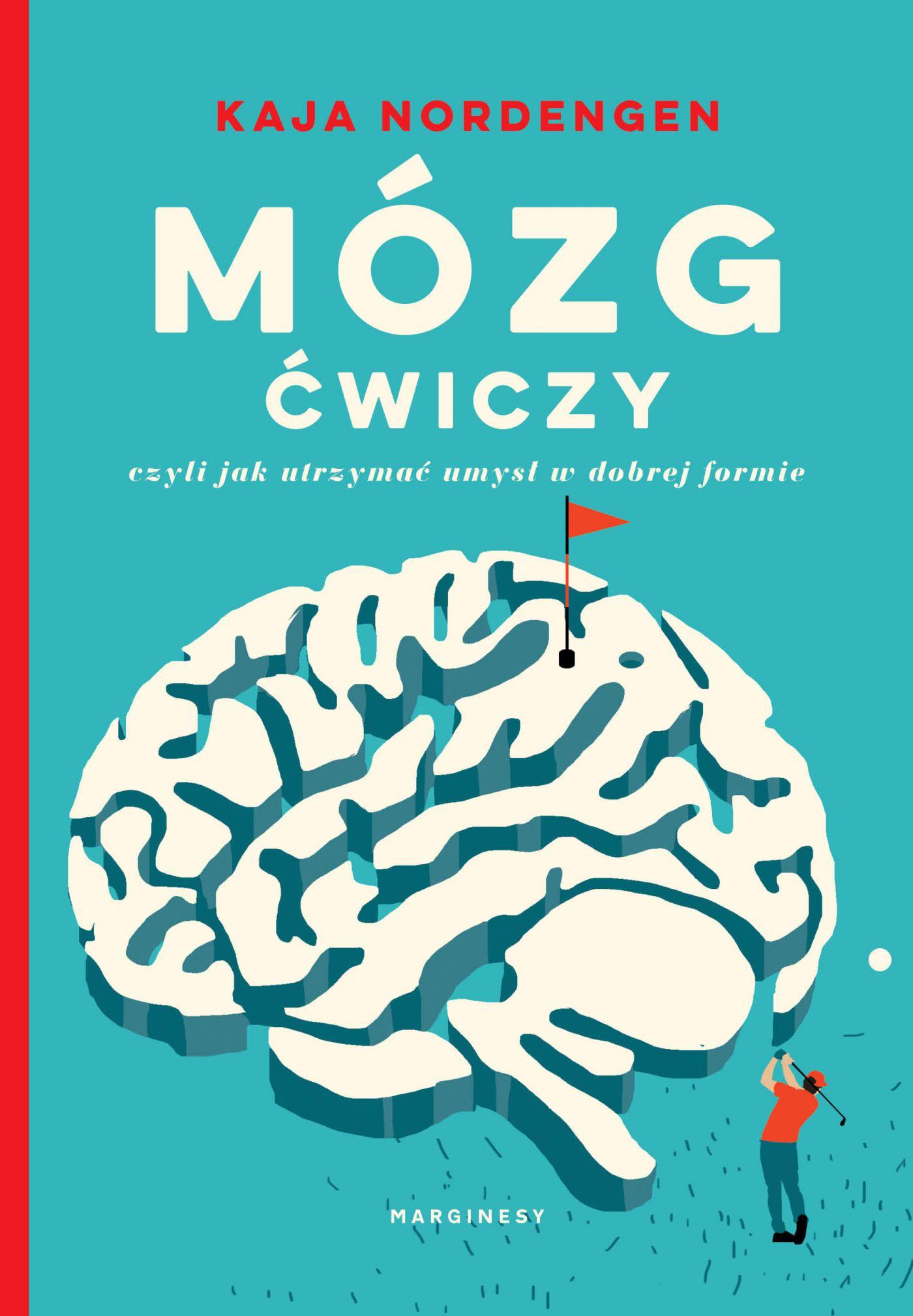 Mózg ćwiczy, czyli jak utrzymać umysł w dobrej formie - Ebook (Książka na Kindle) do pobrania w formacie MOBI