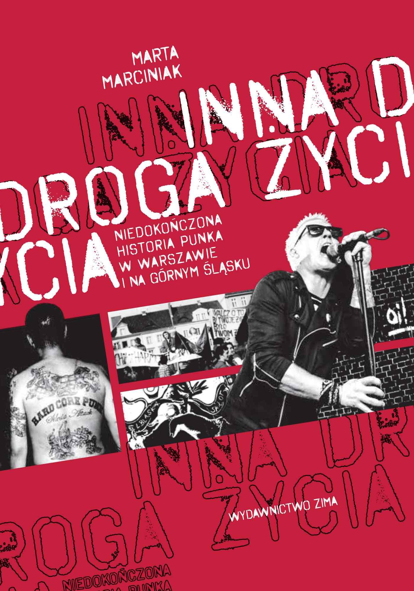 Inna droga życia. niedokończona historia punka w Warszawie i na Górnym Śląsku - Ebook (Książka na Kindle) do pobrania w formacie MOBI