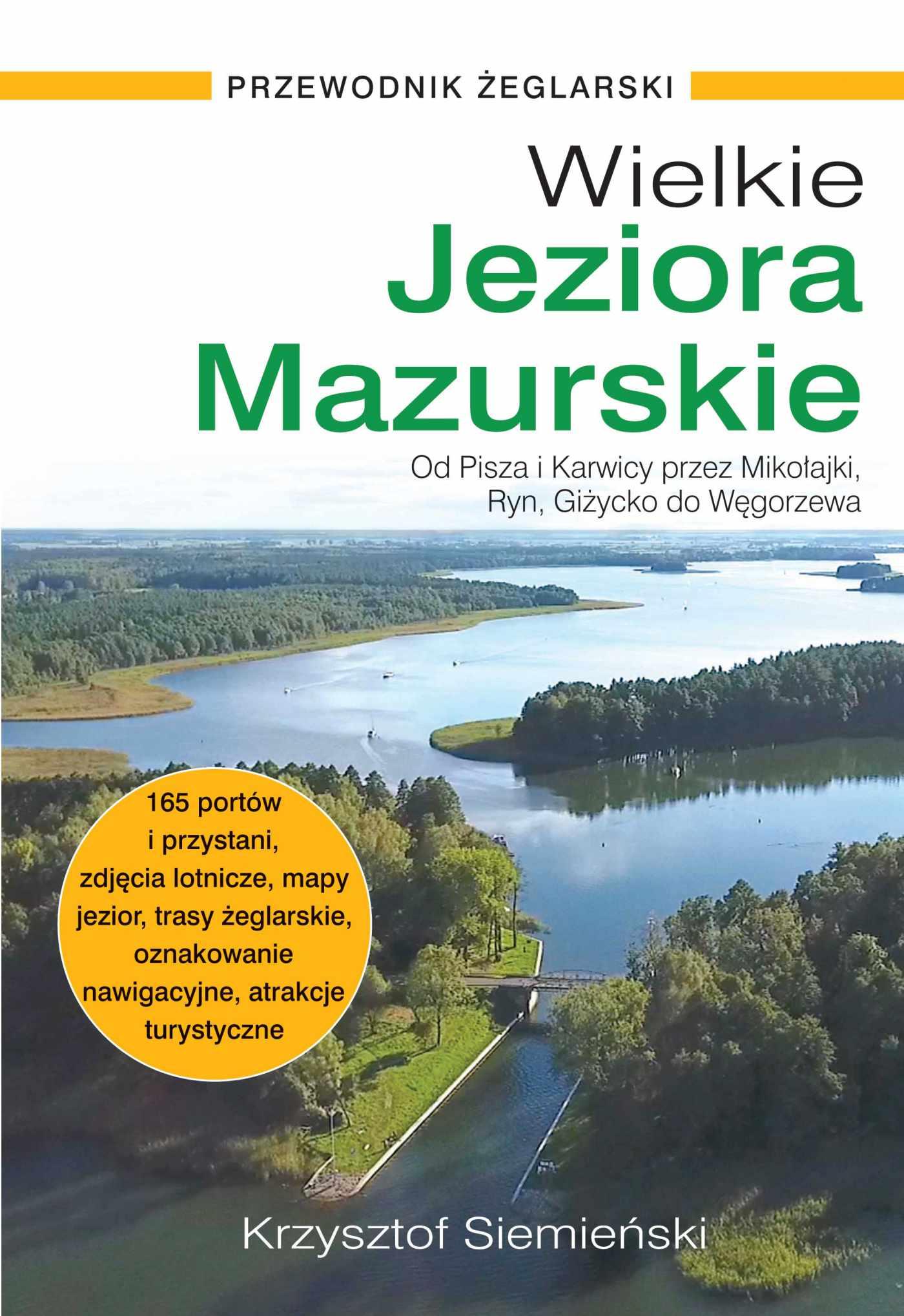 Wielkie Jeziora Mazurskie. Przewodnik żeglarski - Ebook (Książka PDF) do pobrania w formacie PDF