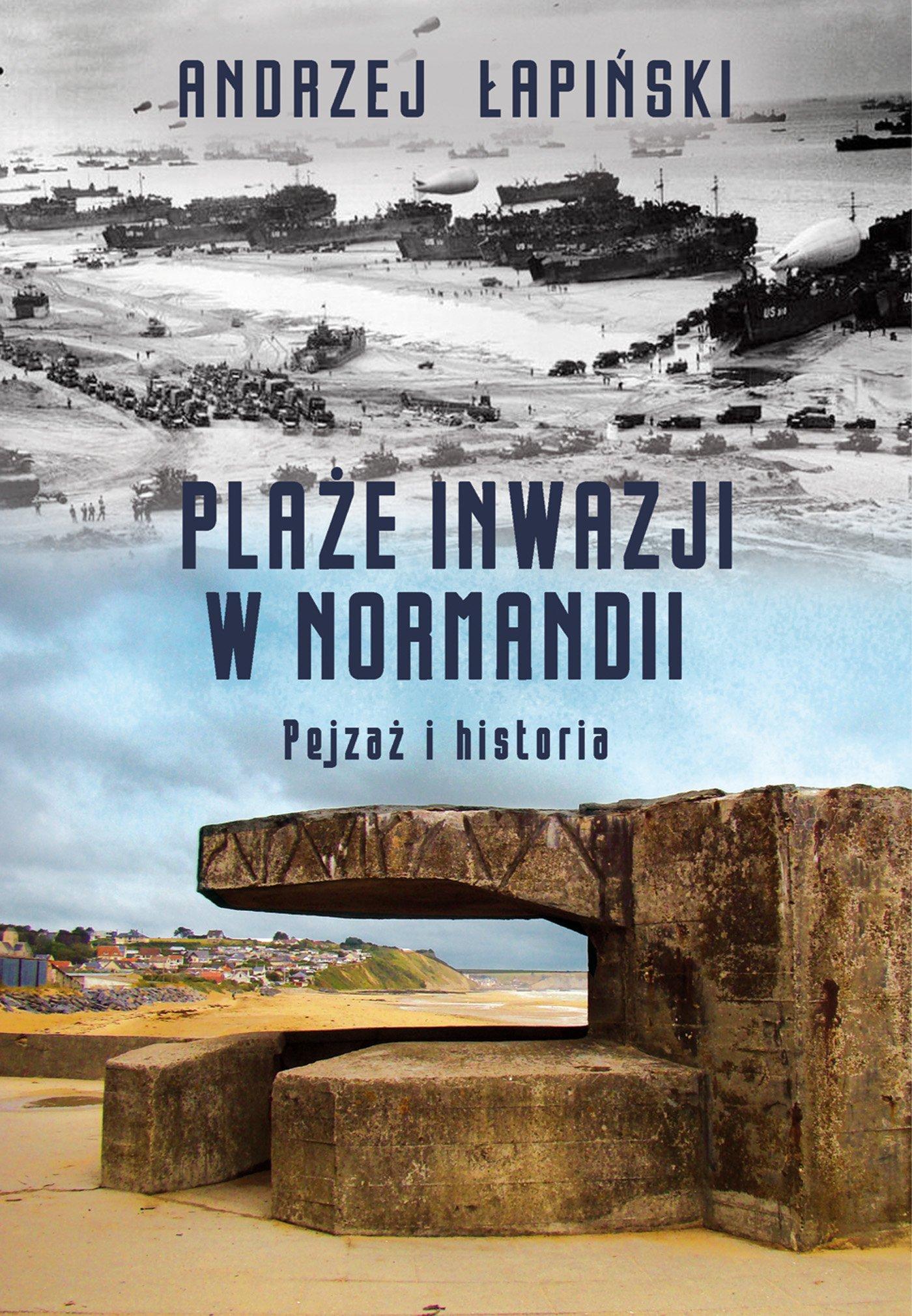 Plaże inwazji w Normandii. Pejzaż i historia - Ebook (Książka na Kindle) do pobrania w formacie MOBI