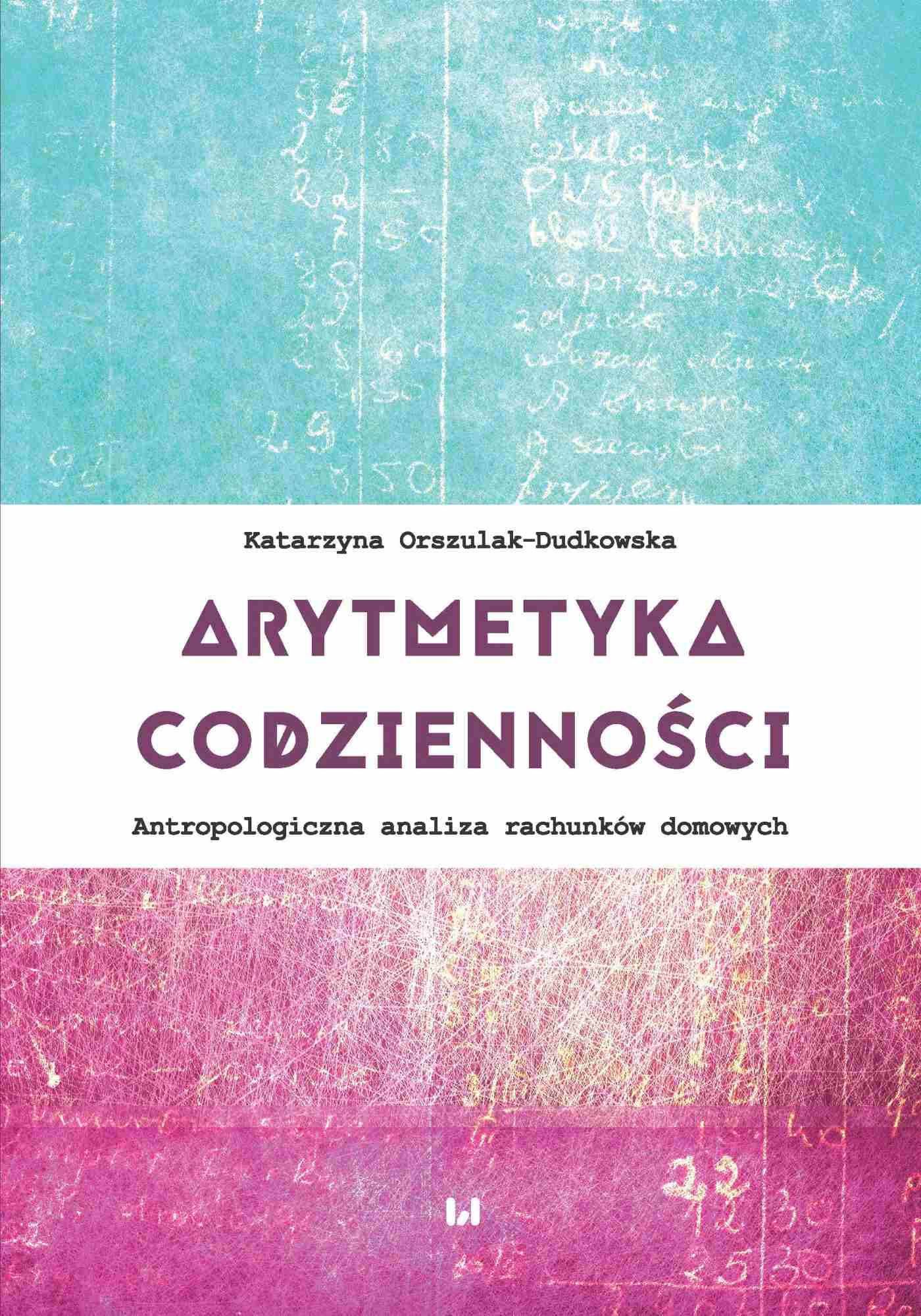 Arytmetyka codzienności. Antropologiczna analiza rachunków domowych - Ebook (Książka PDF) do pobrania w formacie PDF