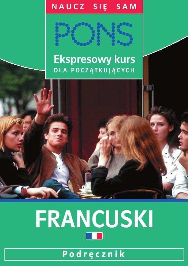 Ekspresowy kurs dla początkujących. Francuski - Audiobook (Książka audio MP3) do pobrania w całości w archiwum ZIP