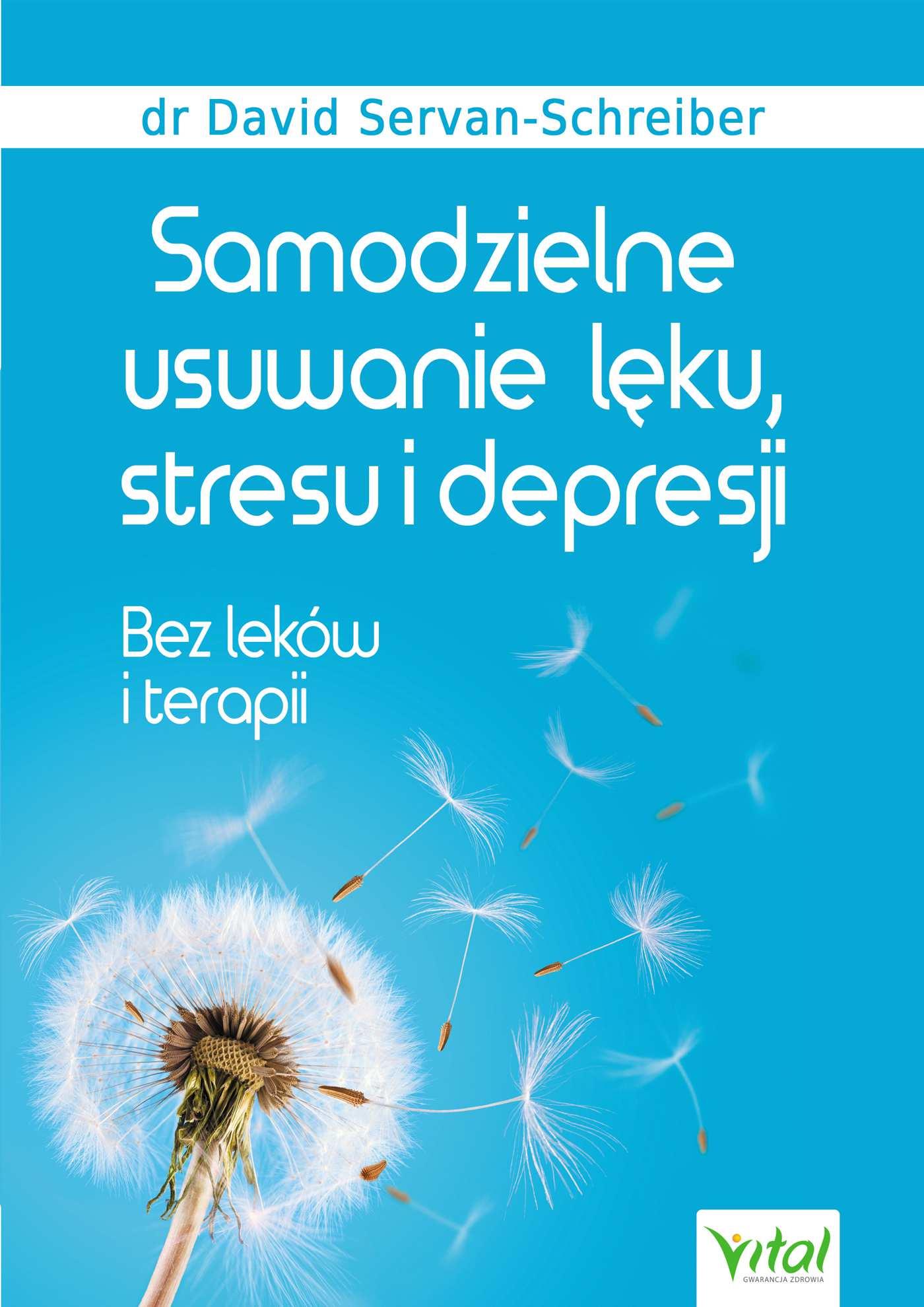 Samodzielne usuwanie lęku, stresu i depresji. Bez leków i terapii - Ebook (Książka na Kindle) do pobrania w formacie MOBI