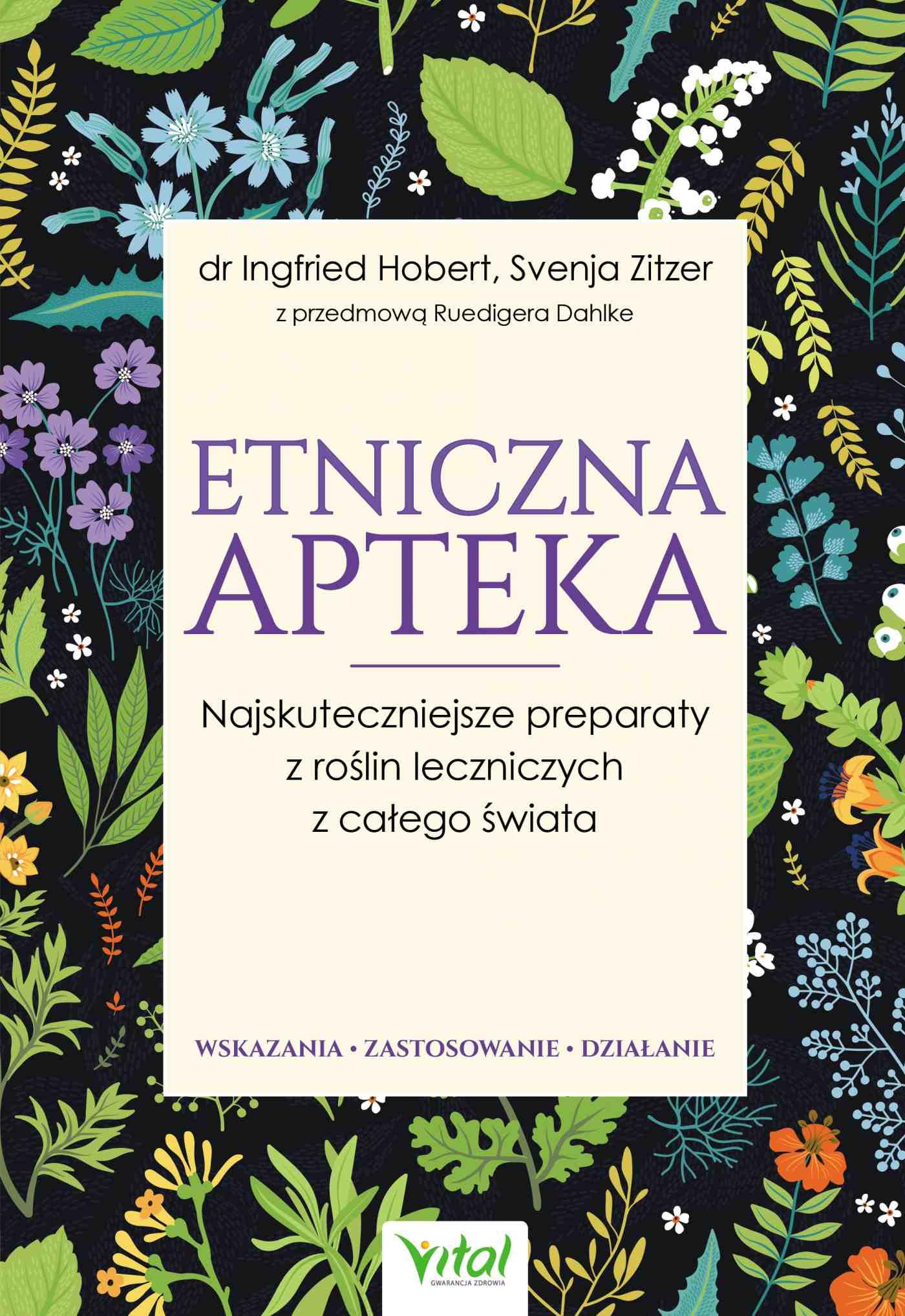 Etniczna apteka. Najskuteczniejsze preparaty z roślin leczniczych z całego świata. Wskazania, zastosowanie, działanie - Ebook (Książka na Kindle) do pobrania w formacie MOBI