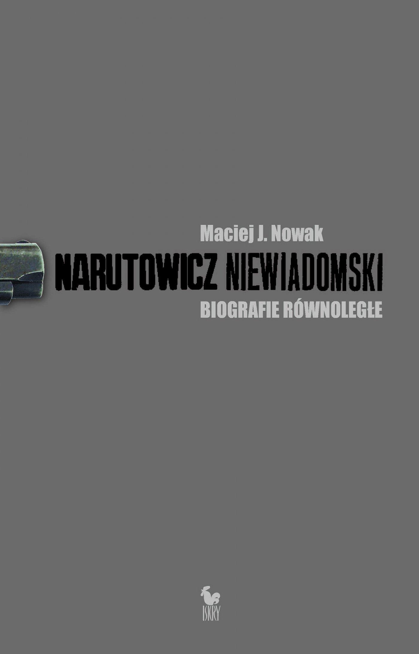 Narutowicz – Niewiadomski. Biografie równoległe - Ebook (Książka na Kindle) do pobrania w formacie MOBI