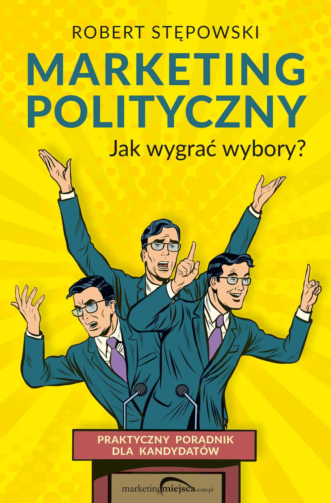 Marketing polityczny. Jak wygrać wybory? - Ebook (Książka na Kindle) do pobrania w formacie MOBI