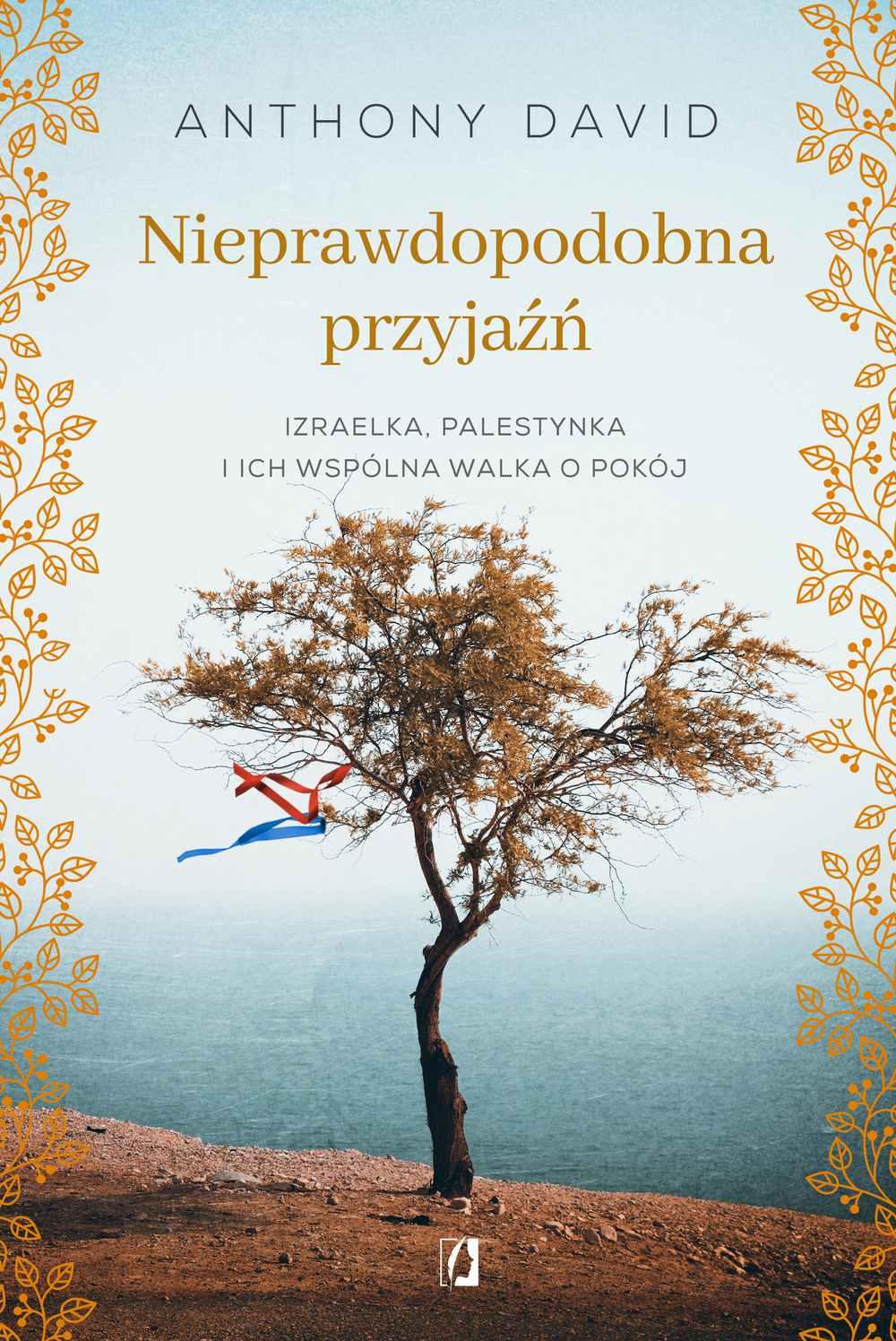 Nieprawdopodobna przyjaźń. Izraelka, Palestynka i ich wspólna walka o pokój - Ebook (Książka na Kindle) do pobrania w formacie MOBI