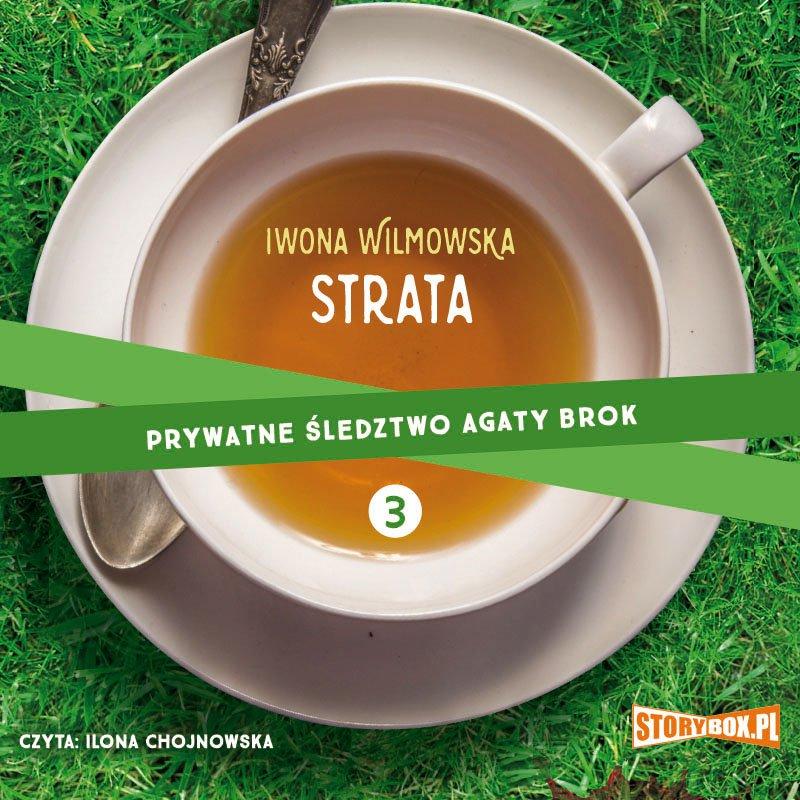 Prywatne śledztwo Agaty Brok. Tom 3. Strata - Audiobook (Książka audio MP3) do pobrania w całości w archiwum ZIP