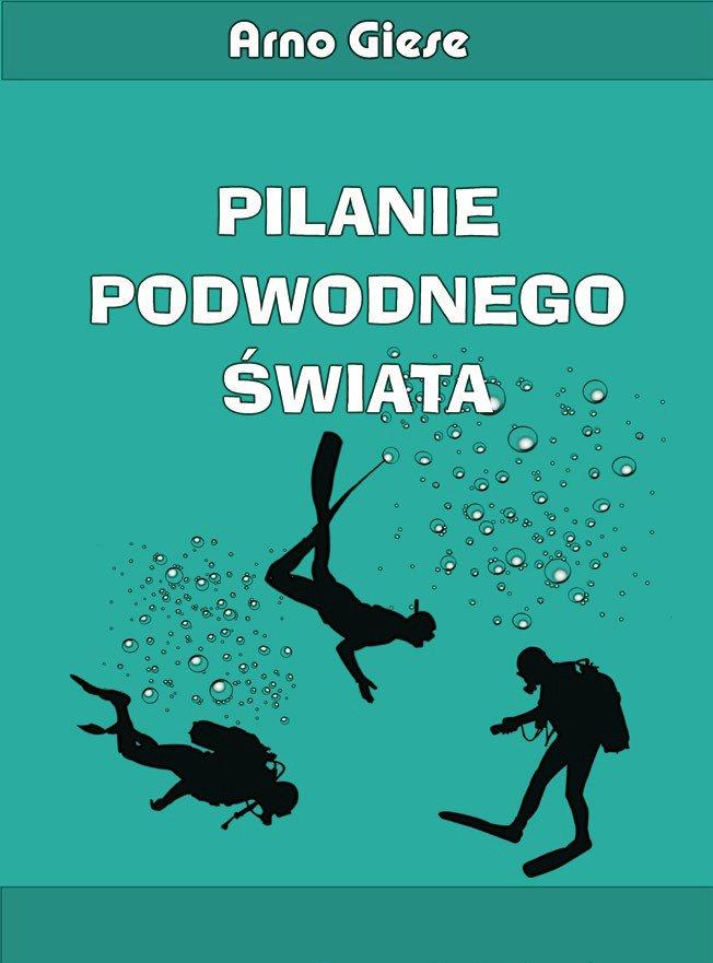 Pilanie podwodnego świata - Ebook (Książka EPUB) do pobrania w formacie EPUB