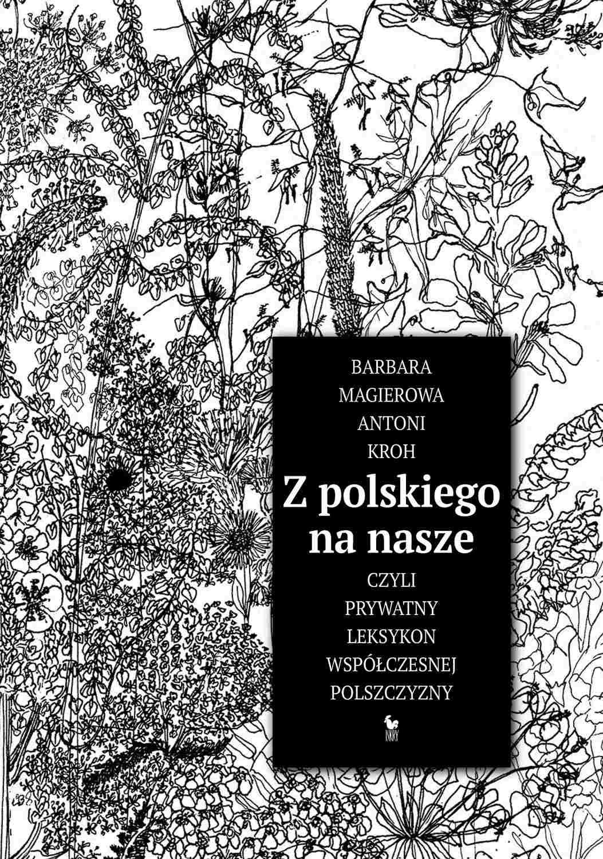 Z polskiego na nasze, czyli prywatny leksykon współczesnej polszczyzny - Ebook (Książka na Kindle) do pobrania w formacie MOBI