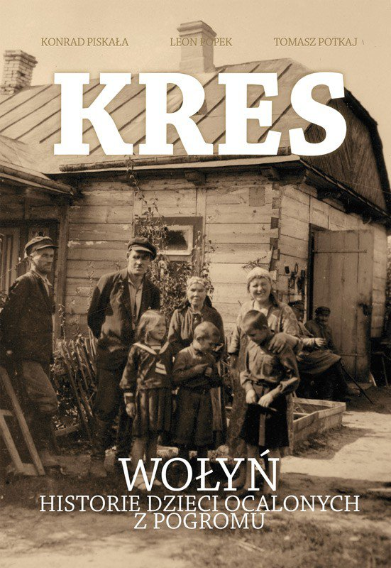Kres. Wołyń. Historie dzieci ocalonych z pogromu - Ebook (Książka na Kindle) do pobrania w formacie MOBI