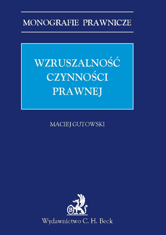 Wzruszalność czynności prawnej - Ebook (Książka PDF) do pobrania w formacie PDF