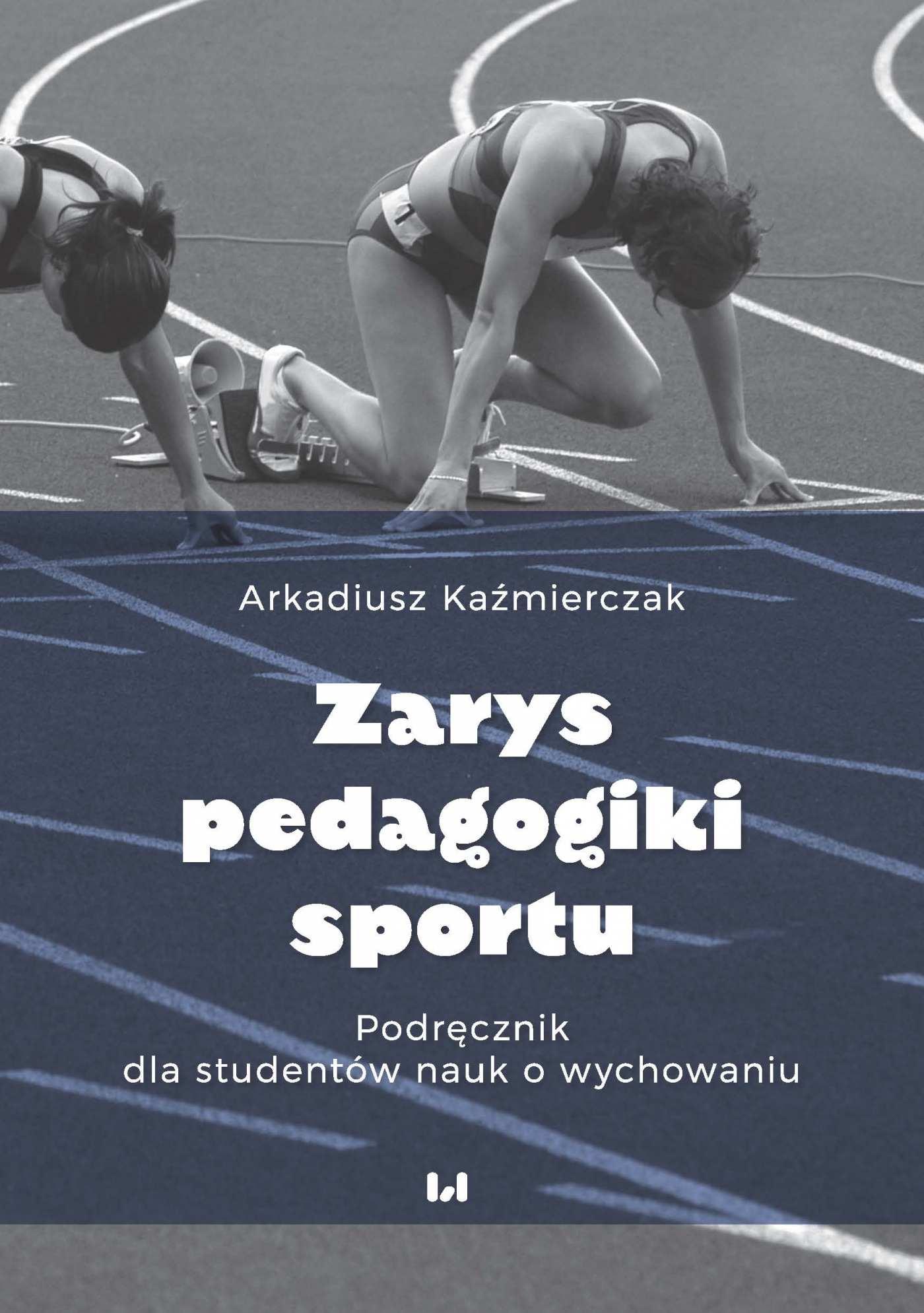 Zarys pedagogiki sportu. Podręcznik dla studentów nauk o wychowaniu - Ebook (Książka PDF) do pobrania w formacie PDF