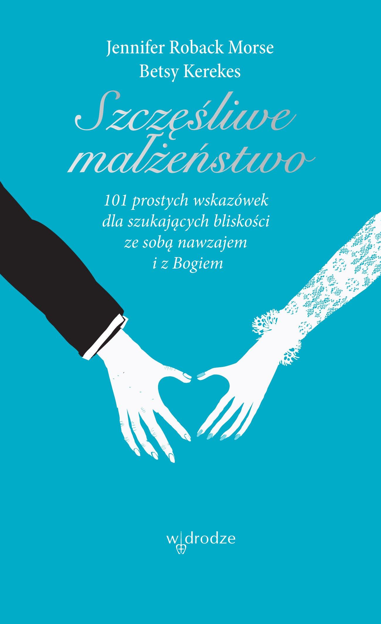 Szczęśliwe małżeństwo - Ebook (Książka PDF) do pobrania w formacie PDF