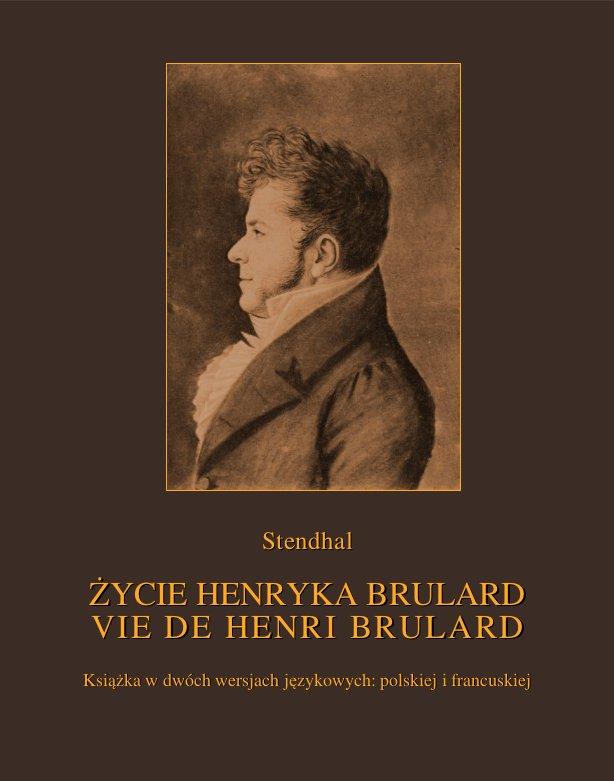 Życie Henryka Brulard. Vie de Henri Brulard