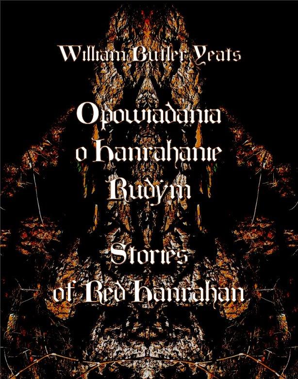 Opowiadania o Hanrahanie Rudym. Stories of Red Hanrahan