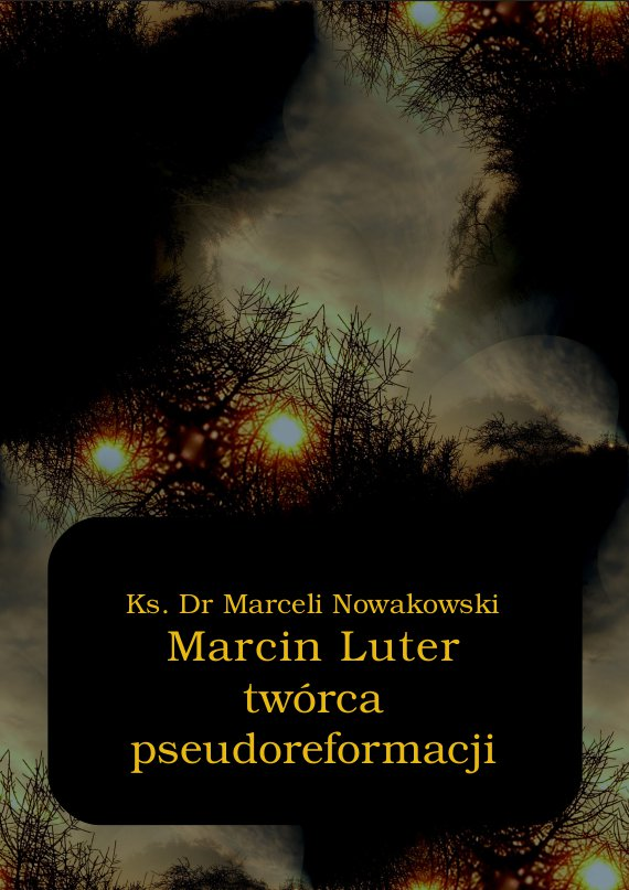 Marcin Luter - twórca pseudoreformacji - Ebook (Książka EPUB) do pobrania w formacie EPUB