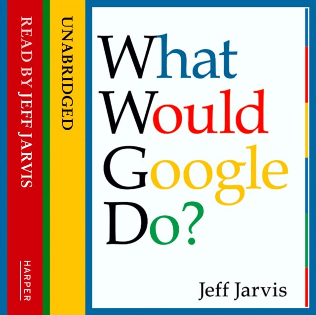 What Would Google Do? - audiobook