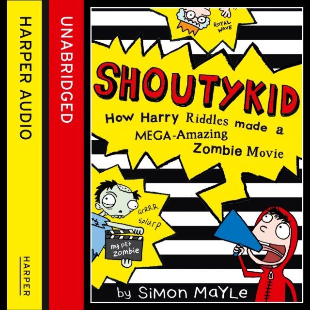 Shoutykid (1) - How Harry Riddles Made a Mega-Amazing Zombie Movie - Audiobook (Książka audio MP3) do pobrania w całości w archiwum ZIP