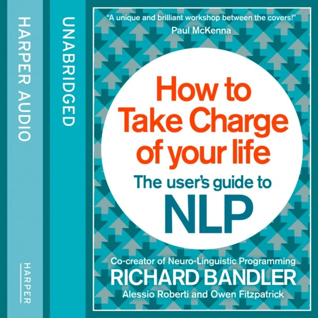 How to Take Charge of Your Life: The User's Guide to NLP - Audiobook (Książka audio MP3) do pobrania w całości w archiwum ZIP