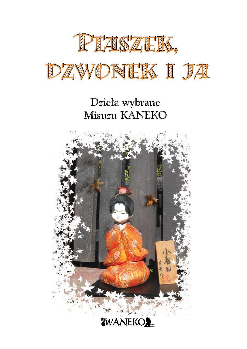 PTASZEK, DZWONEK I JA. Dzieła wybrane Kaneko Misuzu - Ebook (Książka PDF) do pobrania w formacie PDF